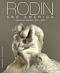 Rodin and America: Influence and Adaptation, 1876-1936