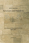 Archetypes and Historicity: Paintings and Other Radical Forms 1995-2007