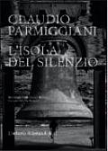 Claudio Parmiggiani: L'Lsola del Silenzio