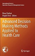 International Series in Operations Research & Management Science #173: Advanced Decision Making Methods Applied to Health Care