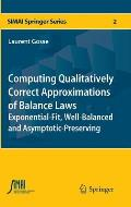 Simai Springer #2: Computing Qualitatively Correct Approximations of Balance Laws: Exponential-Fit, Well-Balanced and Asymptotic-Preserving