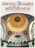 Oriental Treasures in the Mediterranean: From Damascus to Granada