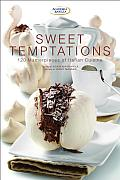 Sweet Temptations: 120 Masterpieces of Italian Cuisine