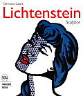Roy Lichtenstein: Sculptor