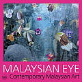 Malaysian Eye: Contemporary Malaysian Art
