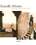 Fratelli Alinari Photographers in Florence