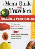 Brazil & Portugal: A Menu Guide for Travelers: An Indeispensable Gastronmic Dictionary, Phrasebook, and Guide (How to Eat Out)