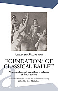 Foundations of Classical Ballet: New, Complete and Unabridged Translation of the 3rd Edition (Performing Arts)