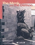 The Monk and the Demon: Contemporary Chinese Art