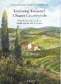 Exploring Tuscany's Chianti Countryside: Four Excursions Out from Radda and Gaiole in Chianti