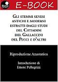 Gli stemmi senesi antichi e moderni estratti dagli studi del Cittadini, del Gallaccini, del Pecci e d'altri
