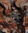 The Virgin, Saints, and Angels: South American Paintings 1600-1825 from the Thoma Collection Cover