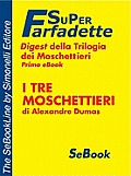 DIGEST della Trilogia dei Moschettieri: I Tre Moschettieri di Alexandre Dumas