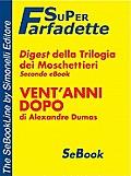 DIGEST della Trilogia dei Moschettieri: Vent'anni dopo di Alexandre Dumas
