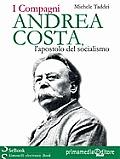 ANDREA COSTA, l'apostolo del socialismo