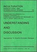 Inculturation #20: Understanding and Discussion: Approaches to Muslim-Christian Dialogue