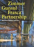 Zimmer Gunsul Frasca Partnership: Between Science and Art
