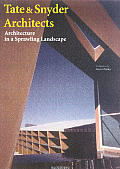 Tate & Snyder Architects: Architecture in a Sprawling Landscape