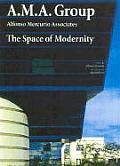 A.M.A. Group - The Space of Modernity