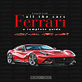 Ferrari All the Cars A Complete Guide