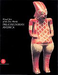 Ritual Arts of the New World: Pre-Columbian America