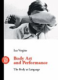 Body Art and Performance: The Body as Language