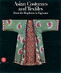 Asian Costumes and Textiles from the Bosphorus to Fujiyama: the Zaira and Marcel Mis Collection