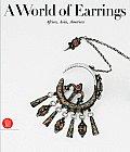 A World of Earrings: Africa, Asia, America