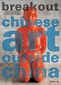 Breakout: Chinese Art Outside China