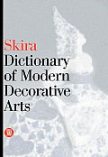 Skira Dictionary of Modern Decorative Arts: 1851-1942
