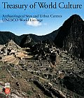 Treasury of World Culture: Archeological Sites and Urban Centers (UNESCO World Heritage)