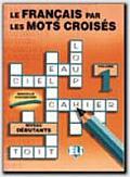 Le Francais Par Les Mots Croises: Vol 1