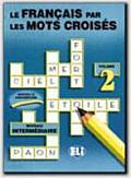Le Francais Par Les Mots Croises:...