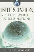 Intercession: Your Power to Posses Nations