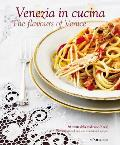 Venezia in Cucina/The Flavours of Venice