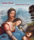 Saint Anne: Leonardo Da Vinci's Ultimate Masterpiece