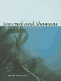 Seaweed & Shamans Inheriting The Gifts