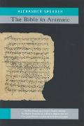 The Bible in Aramaic: Based on Old Manuscripts and Printed Texts