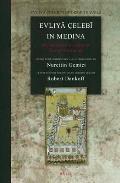 Evliyā Celebī In Medina: The Relevant Sections of the Seyāhatnāme