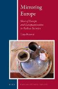 Balkan Studies Library #13: Mirroring Europe: Ideas of Europe and Europeanization in Balkan Societies