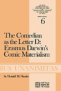 The Comedian as the Letter D: Erasmus Darwin S Comic Materialism