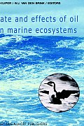 Fate and Effects of Oil in Marine Ecosystems: Proceedings of the Conference on Oil Pollution Organized Under the Auspices of the International Associa
