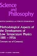 Methodological Aspects of the Development of Low Temperature Physics 1881 1956: Concepts Out of Context(s)