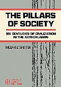Pillars of Society: Six Centuries of Civilization in the Netherlands