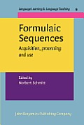 Formulaic Sequences: Acquisition, Processing and Use