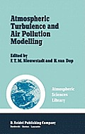 Atmospheric Turbulence and Air Pollution Modelling (Studies in the History of Modern Science)