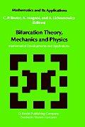Bifurcation Theory, Mechanics and Physics: Mathematical Developments and Applications