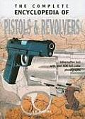 Pistols and Revolvers (Complete Encyclopedia)