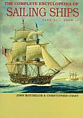 Complete Encyclopedia of Sailing Ships: 2000 BC - 2006 AD