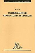 Schleiermachers Hermeneutische Dialektik